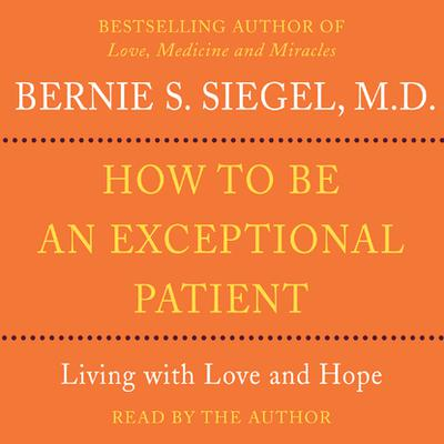 How to Be An Exceptional Patient - Abridged
