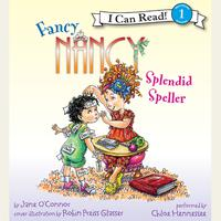 Fancy Nancy: Splendid Speller