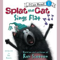 Splat the Cat: Splat the Cat Sings Flat