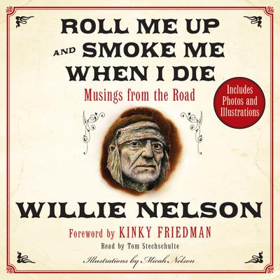 Roll Me Up and Smoke Me When I Die cover image