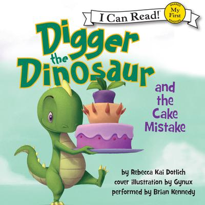 Digger the Dinosaur and the Cake Mistake