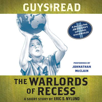 Guys Read: The Warlords of Recess