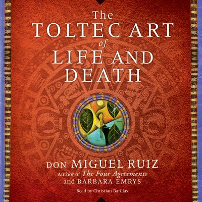 Libro The Toltec Art Of Life And Death Audiobook