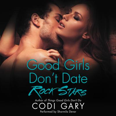 Good Girls Don't Date Rock Stars