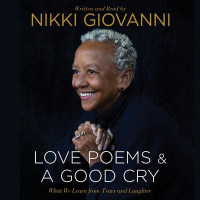 Nikki Giovanni: Love Poems & A Good Cry