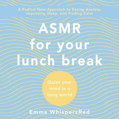 ASMR for Your Lunch Break