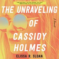 The Unraveling of Cassidy Holmes