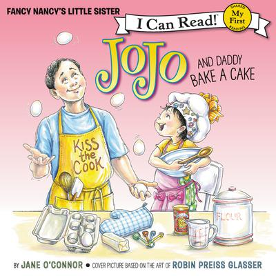 Fancy Nancy: JoJo and Daddy Bake a Cake
