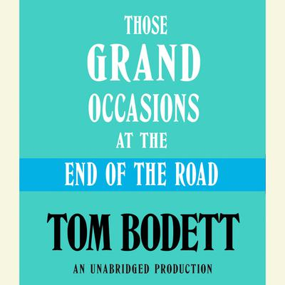 Those Grand Occasions at the End of the Road - Abridged