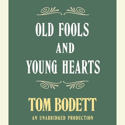 Old Fools and Young Hearts - Abridged