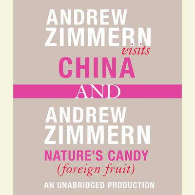 Andrew Zimmern visits China and Andrew Zimmern, Nature's Candy (Foreign Fruits)