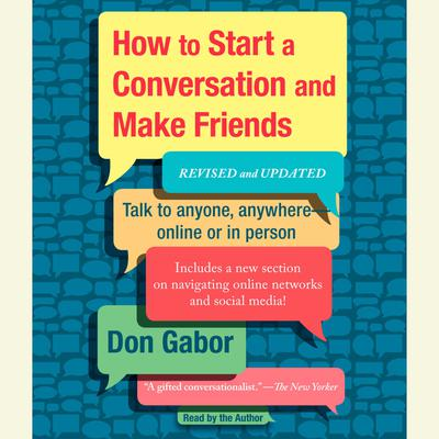 How To Start A Conversation And Make Friends - Abridged