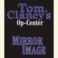 Tom Clancy's Op-Center #2: Mirror Image