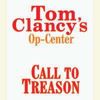 Tom Clancy's Op-Center #11: Call to Treason