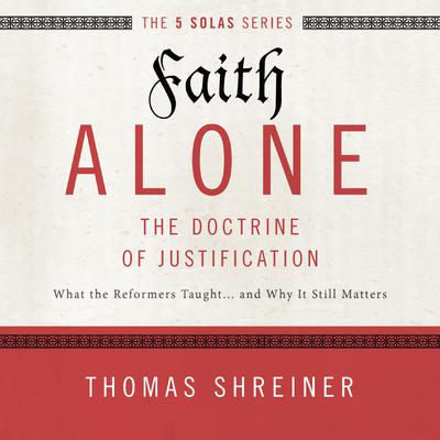 Faith Alone: Audio Lectures