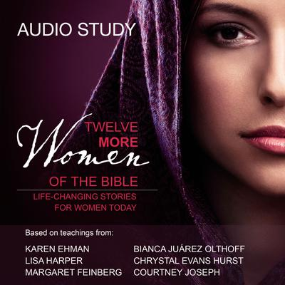 Twelve More Women of the Bible: Audio Bible Studies