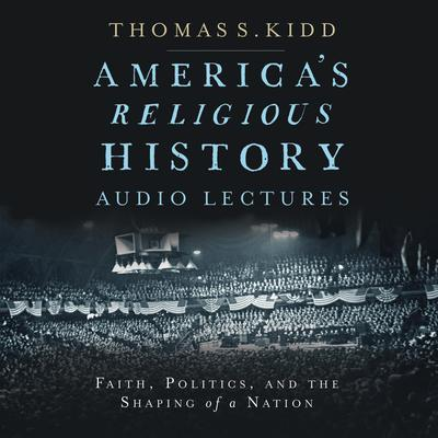 America's Religious History: Audio Lectures