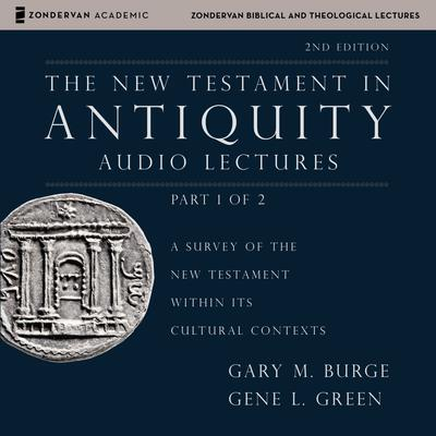 The New Testament in Antiquity: Audio Lectures 1