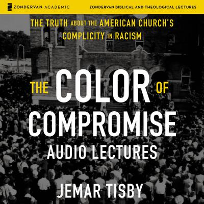 The Color of Compromise: Audio Lectures