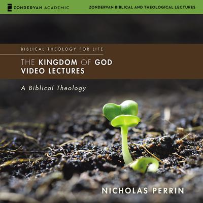The Kingdom of God: Audio Lectures
