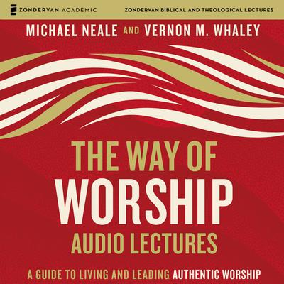 The Way of Worship: Audio Lectures