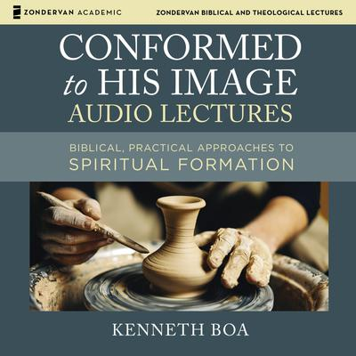 Conformed to His Image: Audio Lectures