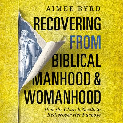 Recovering from Biblical Manhood and Womanhood: Audio Lectures