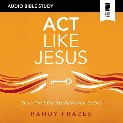 Act Like Jesus: Audio Bible Studies