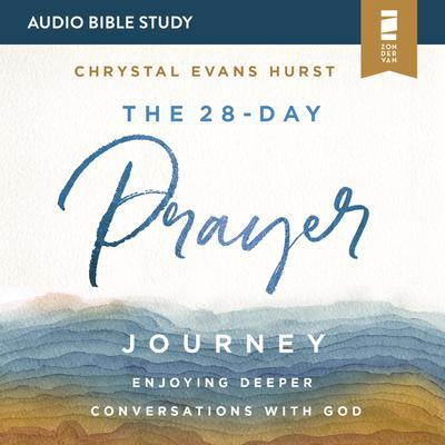 The 28-Day Prayer Journey: Audio Bible Studies