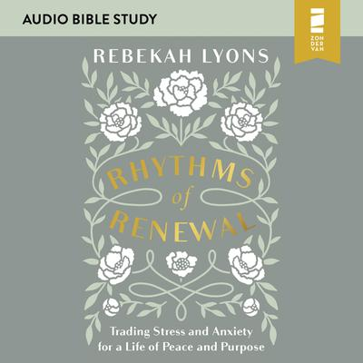 Rhythms of Renewal: Audio Bible Studies