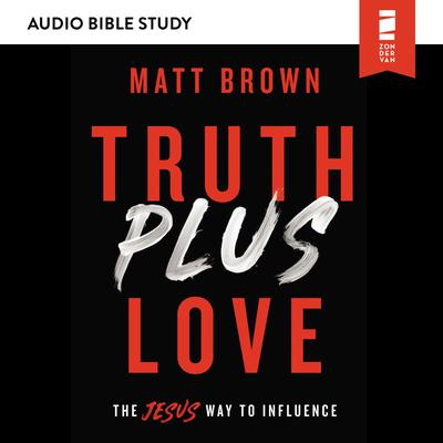 Truth Plus Love: Audio Bible Studies