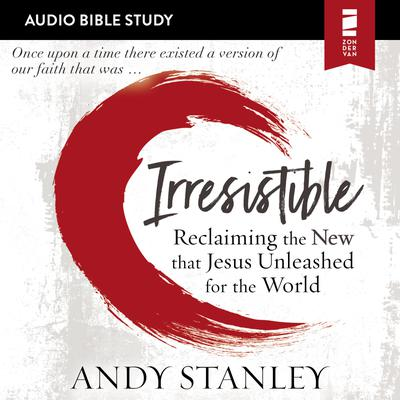 Irresistible: Audio Bible Studies