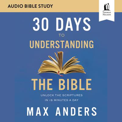 30 Days to Understanding the Bible: Audio Bible Studies