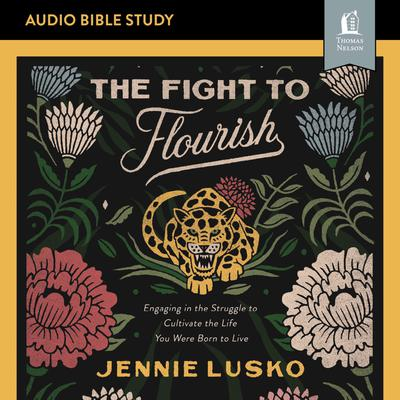 The Fight to Flourish: Audio Bible Studies