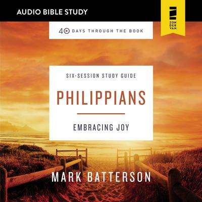 40 Days Through the Book: Philippians: Audio Bible Studies