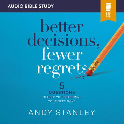 Better Decisions, Fewer Regrets: Audio Bible Studies