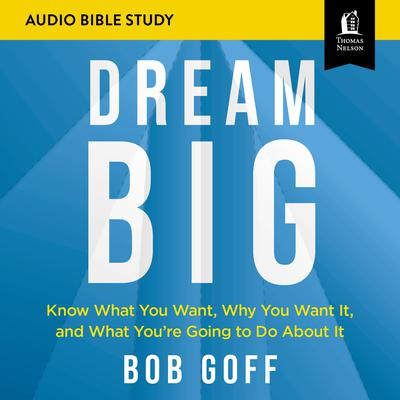 Dream Big: Audio Bible Studies