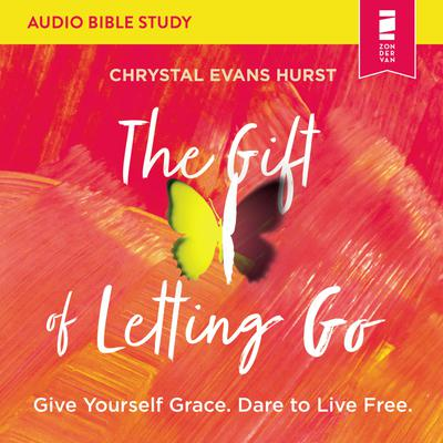 The Gift of Letting Go: Audio Bible Studies