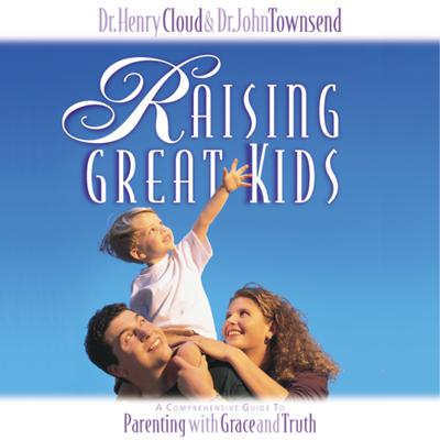 Raising Great Kids - Abridged