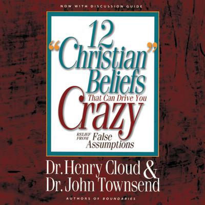 12 'Christian' Beliefs That Can Drive You Crazy