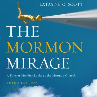 The Mormon Mirage - Abridged