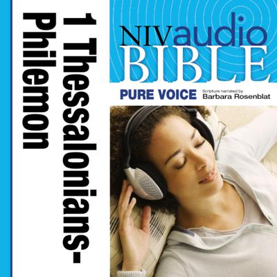 Pure Voice Audio Bible - New International Version, NIV (Narrated by Barbara Rosenblat): (09) 1 and 2 Thessalonians, 1 and 2 Timothy, Titus, and Philemon