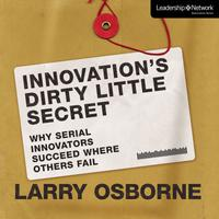 Innovation's Dirty Little Secret