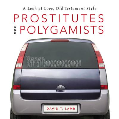 Prostitutes and Polygamists