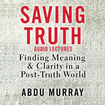 Saving Truth: Audio Lectures