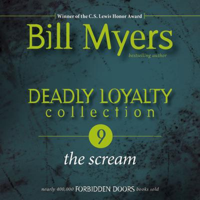 Deadly Loyalty Collection: The Scream