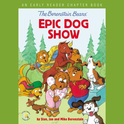The Berenstain Bears' Epic Dog Show
