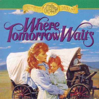 Where Tomorrow Waits