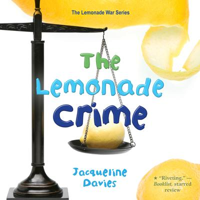 Read The Lemonade Crime The Lemonade War 2 By Jacqueline Davies