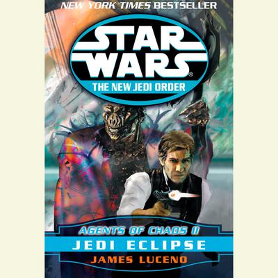 Star Wars: The New Jedi Order: Agents of Chaos II: Jedi Eclipse - Abridged